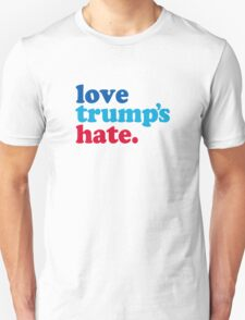 Love Trump's Hate Unisex T-Shirt