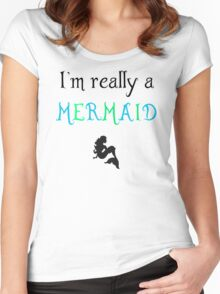 I'm really a mermaid Women's Fitted Scoop T-Shirt