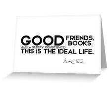 good friends and good books - mark twain Greeting Card