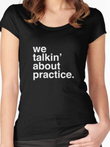 practice. Women's Fitted Scoop T-Shirt