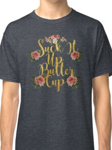 Suck It Up Classic T-Shirt