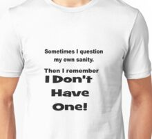 I Question My Sanity Unisex T-Shirt