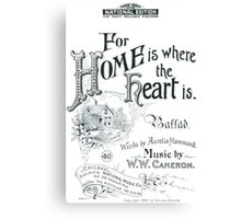 For Home Is Where The Heart Is Canvas Print