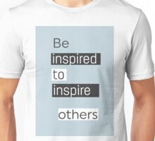 Be inspired to inspire others AU Unisex T-Shirt