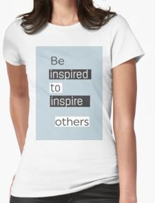 Be inspired to inspire others AU Womens Fitted T-Shirt