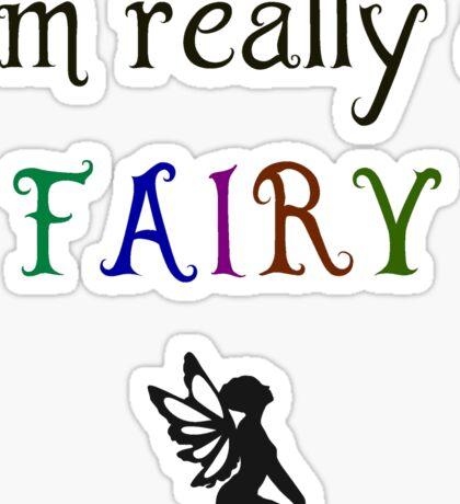 I'm really a fairy Sticker