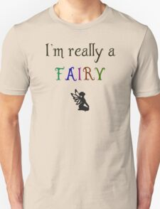 I'm really a fairy T-Shirt