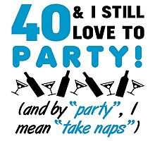 Funny 40th Birthday Party Photographic Print