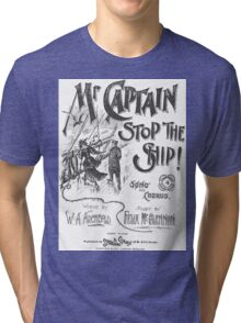 Mr. Captain Stop The Ship! Tri-blend T-Shirt