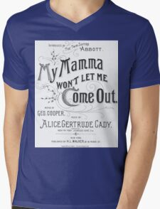My Mamma Won't Let Me Come Out Mens V-Neck T-Shirt