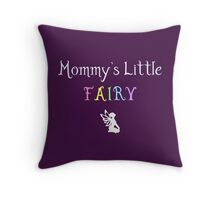 Mommy's Little Fairy Throw Pillow