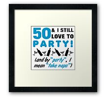 Funny 50th Birthday Party Framed Print