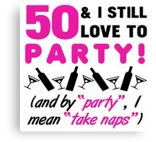Funny 50th Birthday Party Canvas Print