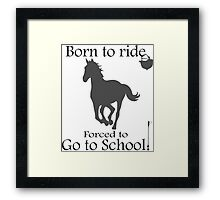 Born to ride! Framed Print