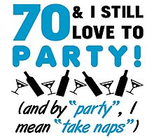 Funny 70th Birthday Party Photographic Print