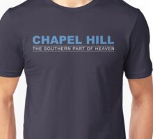 Chapel Hill The Southern Part of Heaven Unisex T-Shirt