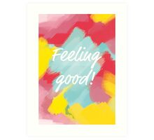 Feeling Good  Art Print