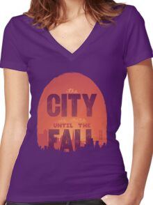 """""""The City if Ours Until the Fall"""" Lettering Women's Fitted V-Neck T-Shirt"""