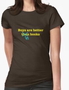 Boys Are Better In Books Womens Fitted T-Shirt