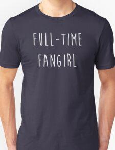 Full-time fangirl Unisex T-Shirt