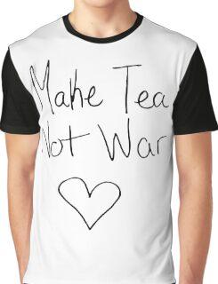 Make Tea Not War Graphic T-Shirt
