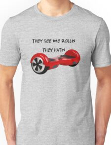 The see me rollin,they hatin... T-Shirt