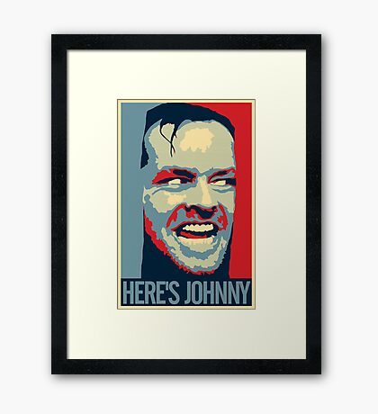 HERE'S JOHNNY! Framed Print