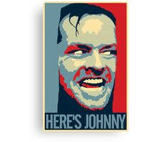 HERE'S JOHNNY! Canvas Print