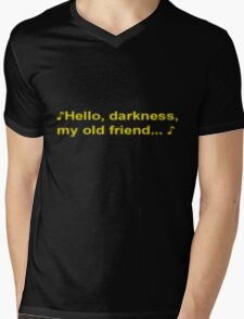 Hello Darkness My Old Friend Mens V-Neck T-Shirt