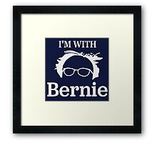I'M WITH BERNIE!  Framed Print