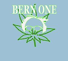 BERN ONE! Smoke 4 Bernie 2016!! #feelthebern Unisex T-Shirt