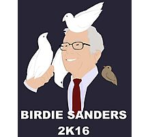 Vote Birdie Sanders 2K16!!! Photographic Print