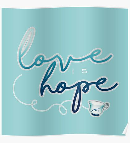 Love is hope. Poster