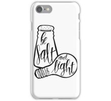 Be Salt And Light iPhone Case/Skin