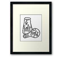 Be Salt And Light Framed Print