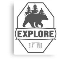 Explore Bear   Stay Wild Canvas Print