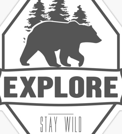 Explore Bear | Stay Wild Sticker
