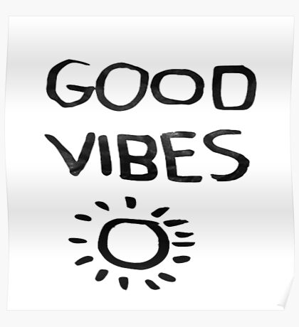 GOOD VIBES! Poster