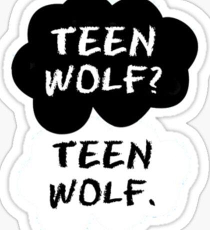Teen Wolf? Teen Wolf. Sticker