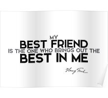 best friend, best in me - henri ford Poster