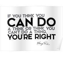 you can, you're right - henri ford Poster