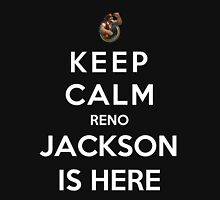 Keep Calm Reno Jackson is Here Unisex T-Shirt
