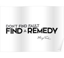 find a remedy - henri ford Poster