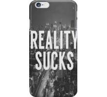 Reality Sucks iPhone Case/Skin