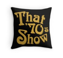 That 70s show Throw Pillow