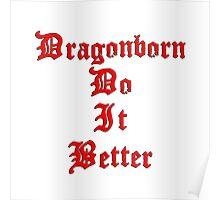 Dragonborn Do It Better Poster