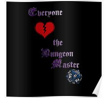 """Everyone """"loves"""" the Dungeon Master Poster"""