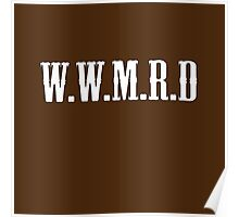 W.W.M.R.D Poster