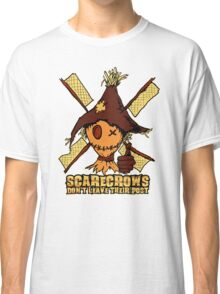 Scarecrows Don't Leave Their Posts Classic T-Shirt