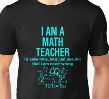 I Am A Math Teacher Unisex T-Shirt
